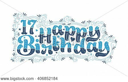 17th Happy Birthday Lettering, 17 Years Birthday Beautiful Typography Design With Blue And Black Dot
