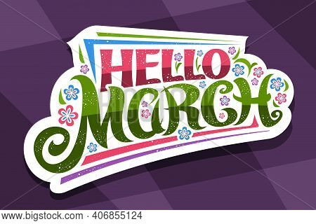 Vector Lettering Hello March, White Tag With Curly Calligraphic Font, Decorative Art Stripes And Ill