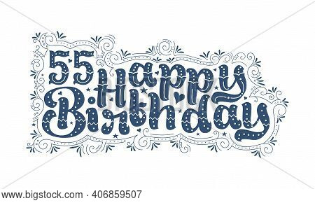 55th Happy Birthday Lettering, 55 Years Birthday Beautiful Typography Design With Dots, Lines, And L
