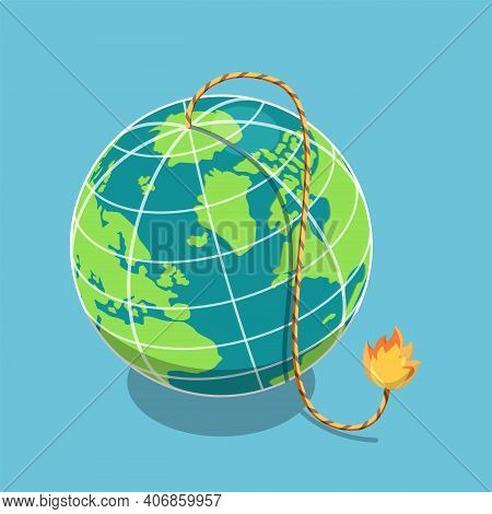 Flat 3d Isometric The Planet Earth With Burning Fuse. Global Catastrophe And World Economic Crisis C