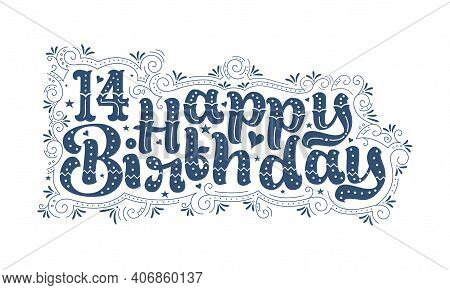 14th Happy Birthday Lettering, 14 Years Birthday Beautiful Typography Design With Dots, Lines, And L