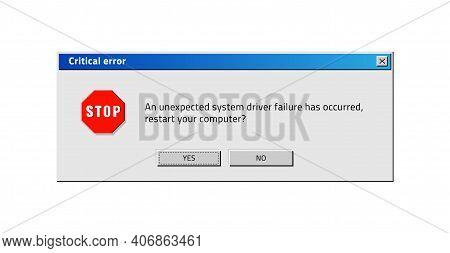Old Computer Window. Popup Critical Error. System Reboot Request. Classical Design Of Program Notifi