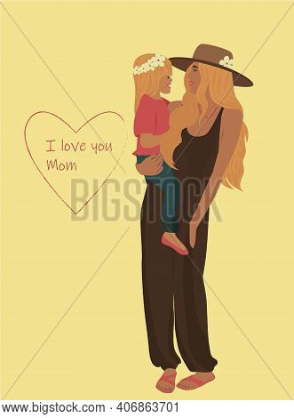 Digital Illustration Mom Holds Daughter In Her Arms. Greeting Card For Mom From Child I Love You Mom