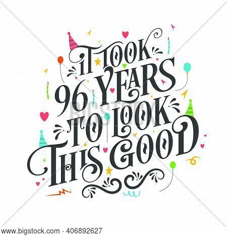 96 Years, 96, 96th, 96 Birthday, 96 Anniversary, Birthday, Anniversary, Happy, Lettering, Typography