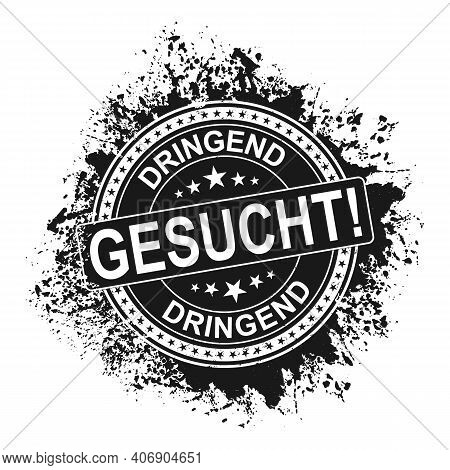 Urgently Required In German Dringend Gesucht Rubber Stamp Over A White Background