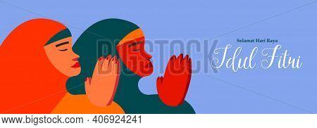 Selamat Hari Raya Idul Fitri Means Happy Eid Mubarak In Indonesian. Cartoon Muslim Women Congratulat