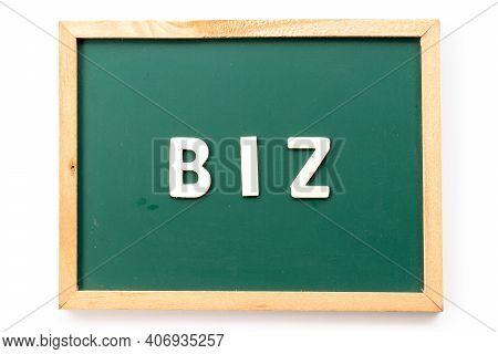 Alphabet Letter In Word Biz (abbreviation Of Business) In Blackboard On White Background