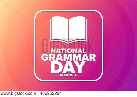 National Grammar Day. March 4. Holiday Concept. Template For Background, Banner, Card, Poster With T