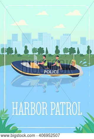 Harbor Patrol Poster Flat Vector Template. Police Officers Who Patrol In Water Craft. Brochure, Book
