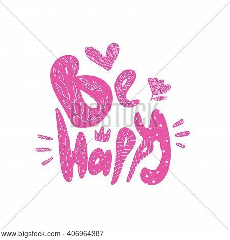 Be Happy Quote Lettering Pink. Text Calligraphy Be Happy. Vector Illustration