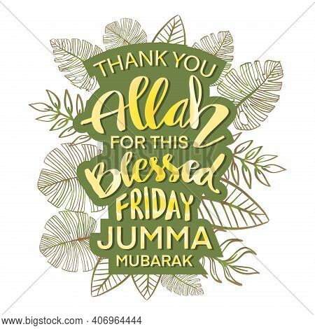 Thank You Allah For This Blessed Friday Jumma Mubarak. Islamic Quotes.