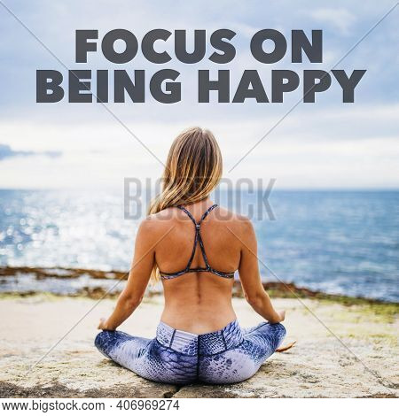 Happiness Quotes For Happy Life Written On Women Doing Yoga Near Beach. Focus On Being Happy