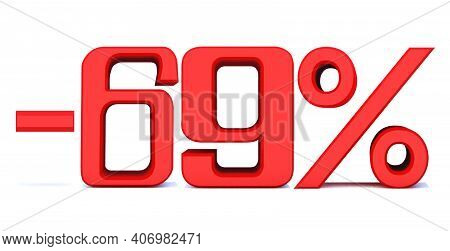 Minus 69 Percent Off 3d Sign On White Background, Special Offer 69% Discount Tag, Sale Up To 69 Perc