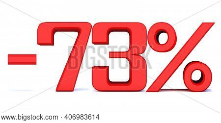 Minus 73 Percent Off 3d Sign On White Background, Special Offer 73% Discount Tag, Sale Up To 73 Perc