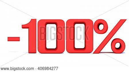 Minus 100 Percent Off 3d Sign On White Background, Special Offer 100% Discount Tag, Sale Up To 100 P