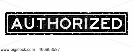 Grunge Black Authorized Word Square Rubber Seal Stamp On White Background