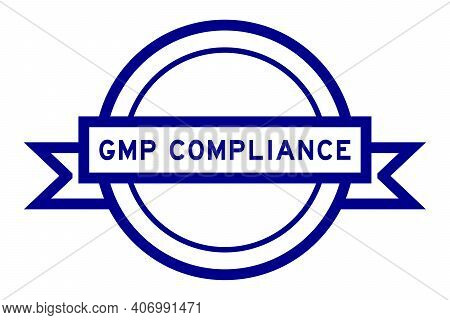 Round Vintage Label Banner In Blue Color With Word Gmp (abbreviation Good Manufacturing Practice) On