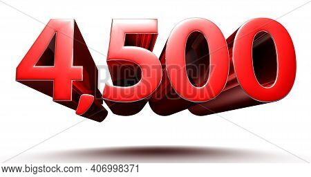 3d Illustration 4500 Red Isolated On A White Background With Clipping Path.