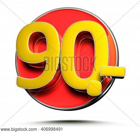 Number 90 Price Tag Isolated On White Background 3d Illustration With Clipping Path.
