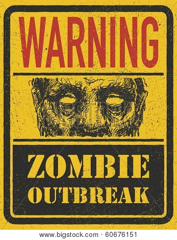 Poster Zombie Outbreak. Sign board with zombie face, words Zombie Outbreak Vector illustration. Eps8