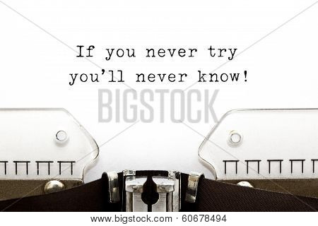 If You Never Try You Will Never Know