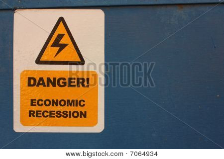 Danger. Economic Recession