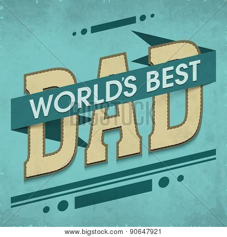 Stylish text World's Best Dad for Happy Father's Day celebration, can be used as greeting or invitation card design.