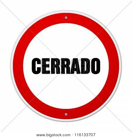 Red And White Circular Cerrado Sign