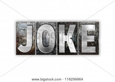 Joke Concept Isolated Metal Letterpress Type