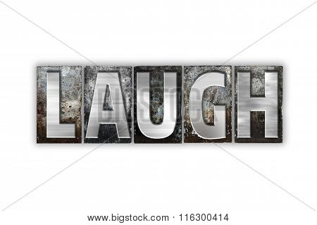 Laugh Concept Isolated Metal Letterpress Type