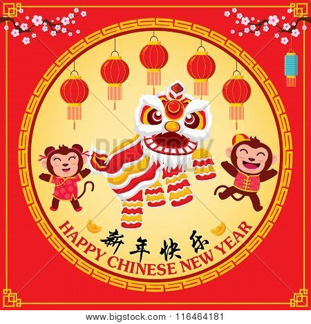 Vintage Chinese new year poster design with Chinese Zodiac monkey, lion dance, Chinese wording meani