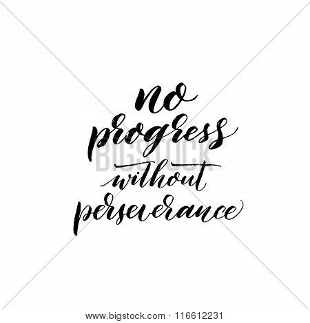 No Progress Without Perseverance Phrase.