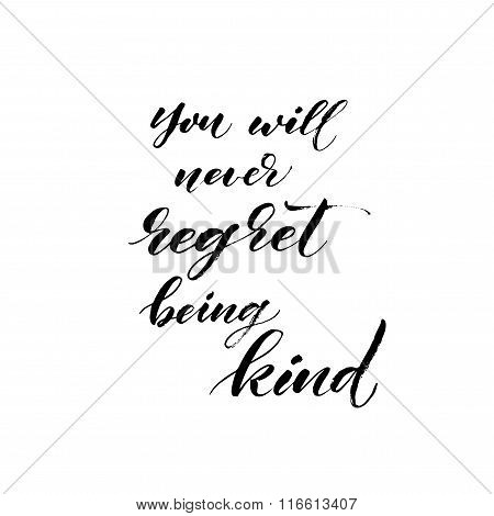 You Will Never Regret Being Kind Card.