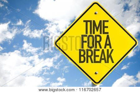Time For a Break sign with sky background