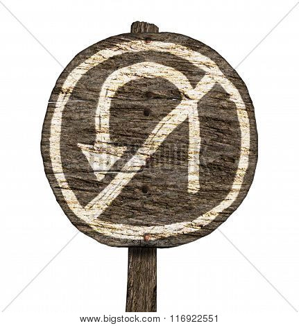 Crude Hand-painted No U-Turn Sign on Old, Wooden Signpost (Isolated on white background)