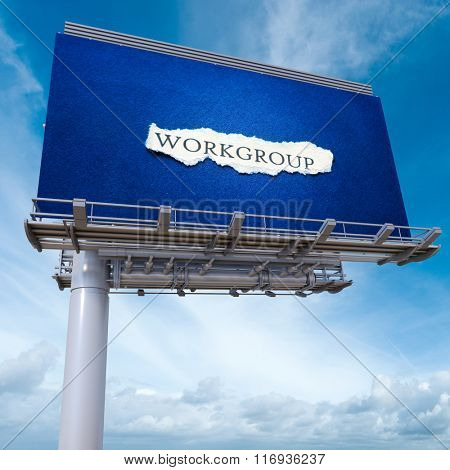 3D rendering of an advertisement billboard with the word workgroup