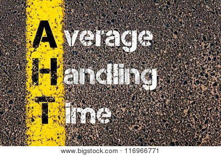 Concept image of Business Acronym AHT Average Handling Time written over road marking yellow paint line. poster
