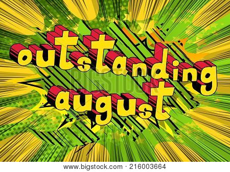 Outstanding August - Comic book style word on abstract background.