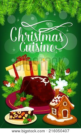 Christmas cuisine dinner greeting card for winter holiday celebration. Xmas gift, pudding and cookie, gingerbread house and nut dessert, adorned by Christmas tree and candle for festive poster design