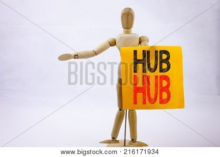 Conceptual Hand Writing Text Caption Inspiration Showing Hub. Business Concept For Hub Advertisement