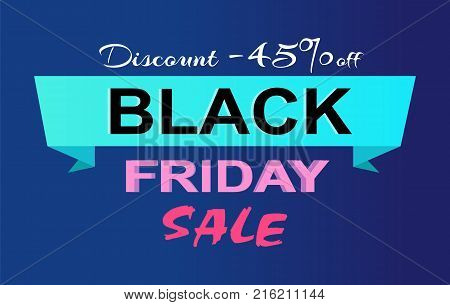 Discount -45 off Black Friday sale promo label inscription informing about special offer, commercial banner with text on ribbon, price reduction vector