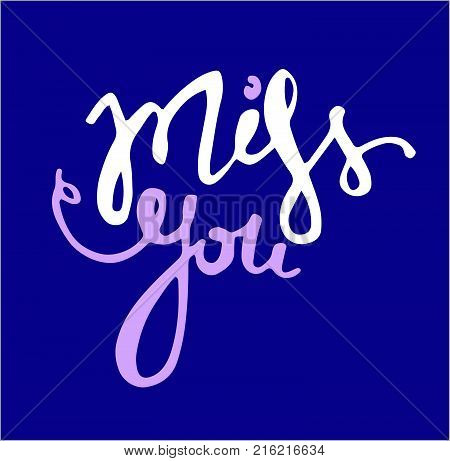Miss you hand drawn lettering. Miss you