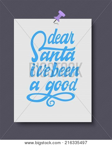 Dear Santa i've been a good. Hand drawn calligraphy lettering inspirational quotes