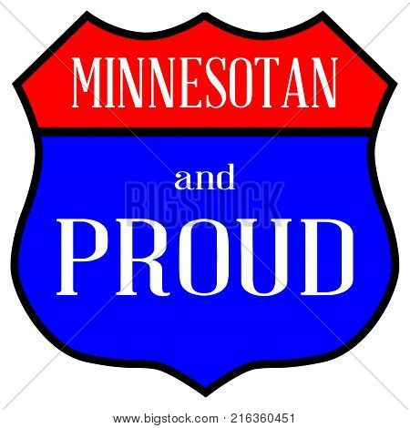 Route style traffic sign with the legend Minnesotan And Proud