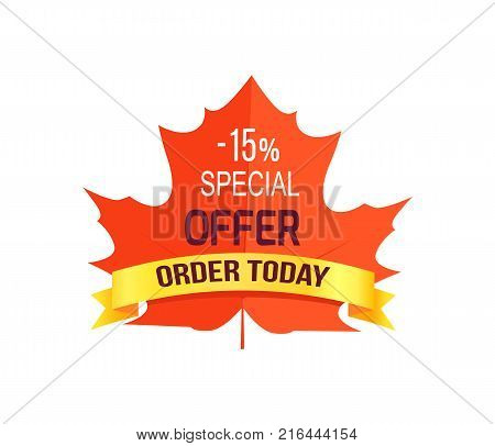 -15 special offer order today text written on golden ribbon and maple leaf, sticker represented on vector illustration isolated on white