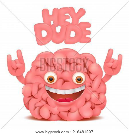 Brain cartoon emoticon character with hey dude title. Vector illustration