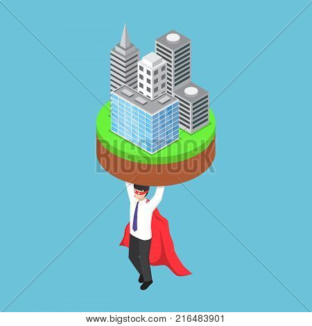 Flat 3d isometric businessman carrying business building. Business leadership concept.