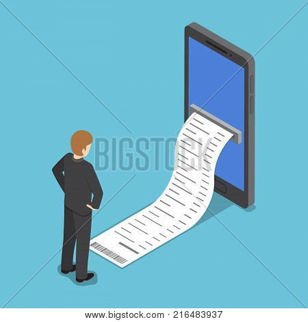 Flat 3d isometric businessman looking at the bill come out from smartphone.