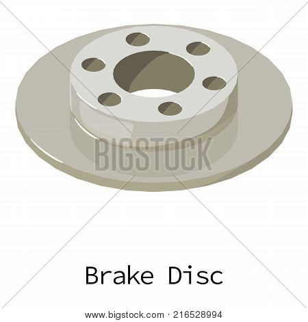 Brake disc icon. Isometric illustration of brake disc vector icon for web