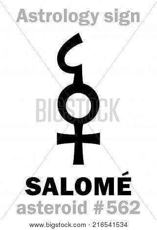 Astrology Alphabet: SALOMÉ, asteroid #562. Hieroglyphics character sign (single symbol).